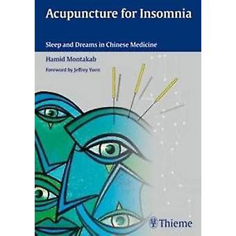 Acupuncture for Insomnia - Sleep and Dreams in Chinese Medicine by Ham