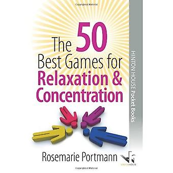 The 50 Best Games for Relaxation and Concentration� (50 Best Group Games)