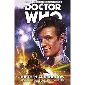 Doctor Who The Eleventh Doctor Then and the Now Vol. 4 by Simon Spurrier & By artist Simon Fraser