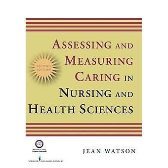 Assessing and Measuring Caring in Nursing and Health Science (2nd Rev