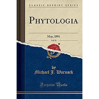 Phytologia - Vol. 70 - May - 1991 (Classic Reprint) by Michael J Warno