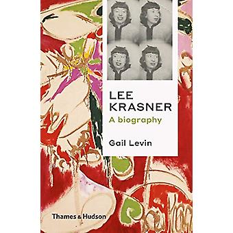 Lee Krasner - A Biography by Gail Levin - 9780500295281 Book