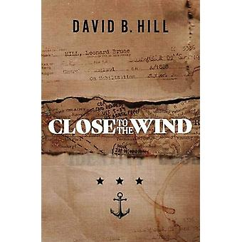Close to the Wind - A Story of Escape and Survival out of the Ashes of