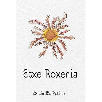 Etxe Roxenia by Michelle Petitte - 9781949805154 Book