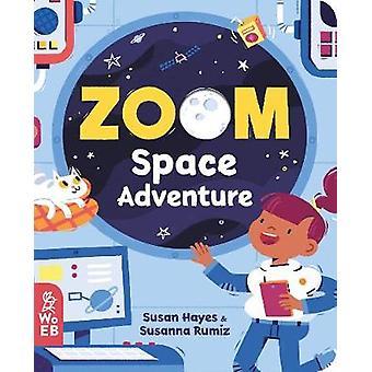 Zoom - Space Adventure by Susan Hayes - 9781999967970 Book