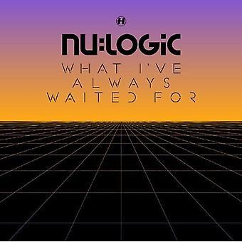 Nu: Logic - What I'Ve Always Waited for [CD] USA import