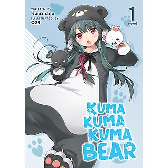 Kuma Kuma Kuma Bear Light Novel Vol. 1 by Kumanano