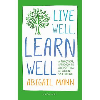 Live Well Learn Well by Mann & Abigail