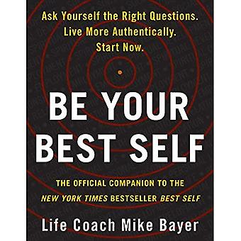 Wees je beste zelf: de officiële metgezel van de New York Times Bestseller Best Self