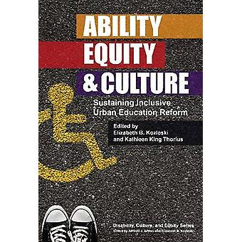 Ability - Equity - and Culture - Sustaining Inclusive Urban Education