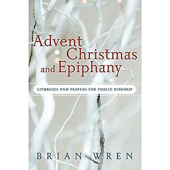 ظهور -- عيد الميلاد -- و Epiphany -- الليتورجيات والصلوات من أجل W العامة