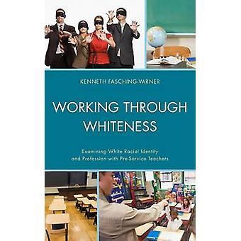 Lavorare attraverso il bianco - Esaminare l'identità razziale bianca e i profes