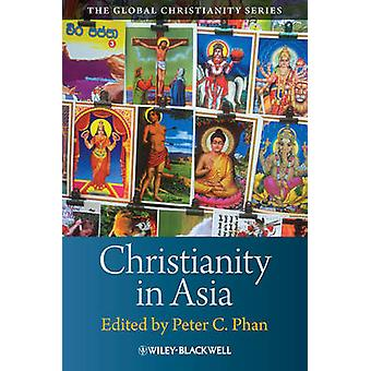 Christendomen in Azië door Peter C. Phan - 9781405160896 Boek