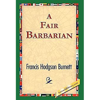 A Fair Barbarian by Frances Hodgson Burnett - 9781421823836 Book