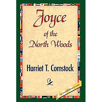 Joyce of the North Woods by Harriet T Comstock - 9781421841748 Book
