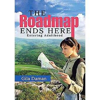 The Roadmap Ends Here - Entering Adulthood by Gila Daman - 97814834574