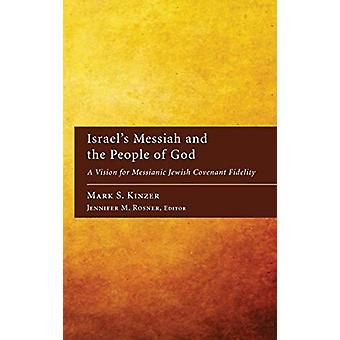 Israel's Messiah and the People of God by Mark S Kinzer - 97814982121