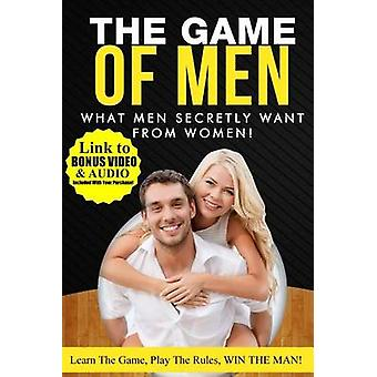 What Men Secretly Want from Women - Link to Bonus Video and Audio Incl