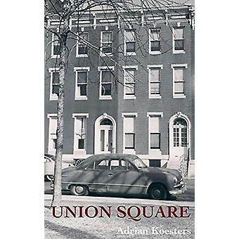 Union Square by Adrian Koesters - 9781627201926 Book
