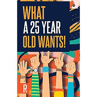 What a 25-Year-Old Wants! by Rahul - 9781647836658 Book