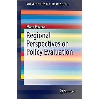 Regional Perspectives on Policy Evaluation by Marco Percoco - 9783319