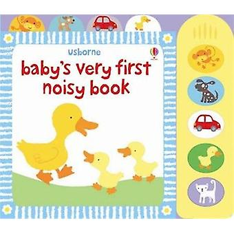 Baby's Very Noisy Book Babys Very First Books 1