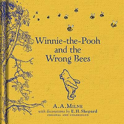WinniethePooh and the Wrong Bees by A A Milne