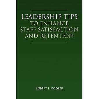 Leadership Tips to Enhance Staff Satisfaction and Retention