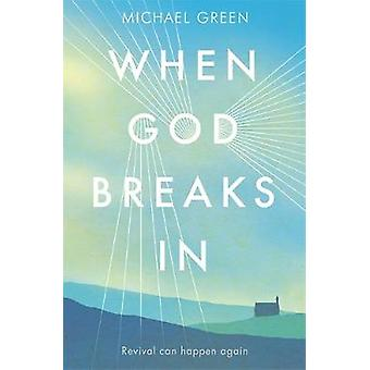 Wanneer God breekt in Revival kan opnieuw gebeuren door Michael Green