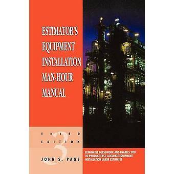 Estimators Equipment Installation ManHour Manual by Page & John S.
