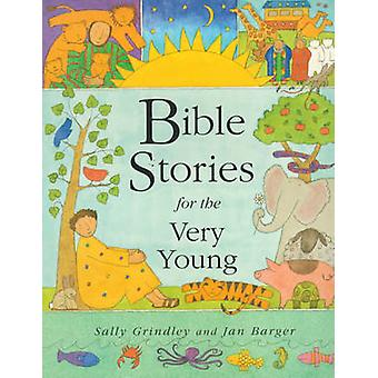 Bible Stories for the Very Young (New edition) by Sally Grindley - Ja