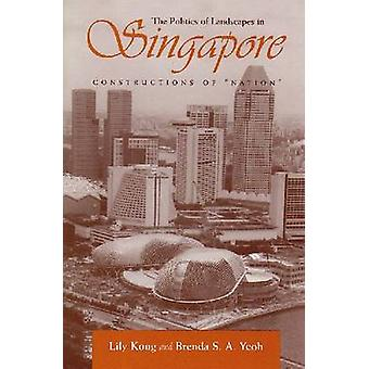 Constructions of Nation - The Politics of Landscape in Singapore (anno