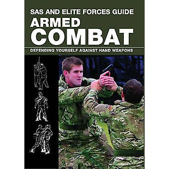 SAS and Elite Forces Guide; Armed Combat - Defending Yourself Against