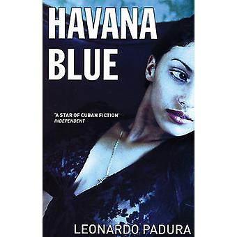 Havana Blue by Leonardo Padura - Peter Bush - 9781904738220 Book
