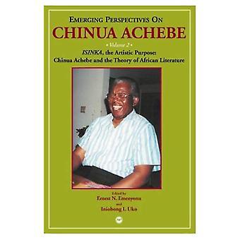 Nowe perspektywy na Chinua Achebe Vol. 2: ISINKA, cel Artystyczny: Chinua Achebe i teorii literatury Afryki