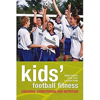 Kids' Football Fitness: Coaching, luftkonditionering och Nutrition