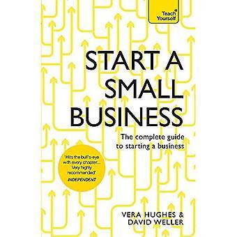 Starta ett litet företag: den kompletta guiden till att starta ett företag (Teach Yourself)
