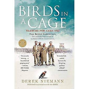 Vogels in een kooi: Duitsland, 1941. Vier POW vogelaars. Het onwaarschijnlijke begin van Britse natuurbehoud
