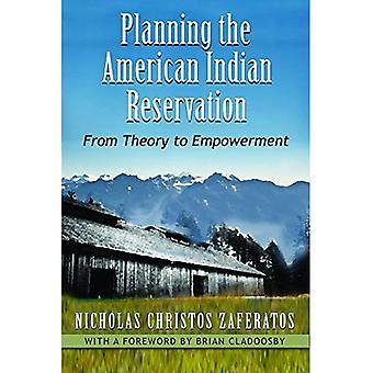 Planering av American Indian Reservation: från teori till egenmakt