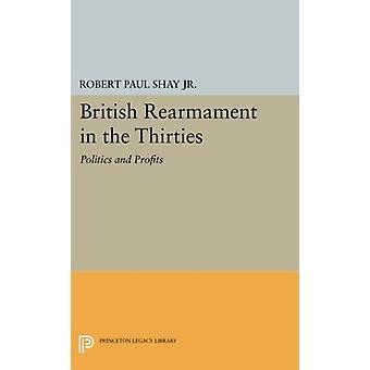 Brytyjski remilitaryzację w latach trzydziestych - polityka i zysków przez Robert Pa