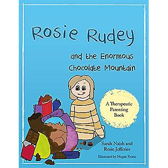 Rosie Rudey and the Enormous Chocolate Mountain - A story about hunger