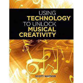استخدام التكنولوجيا لإطلاق العنان للإبداع الموسيقى واتسون & سكوت