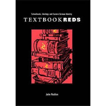 Reds manuels scolaires idéologie et identité allemande orientale par Rodden & John
