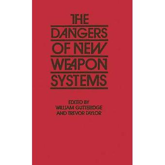 The Dangers of New Weapon Systems by Gutteridge & William