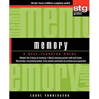 Memory A SelfTeaching Guide by Turkington & Carol A.