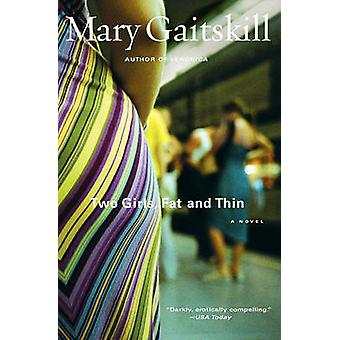 Two Girls Fat and Thin by Gaitskill & Mary