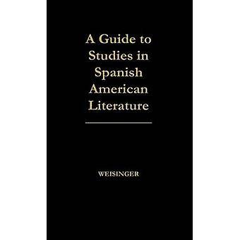 Guide des études en littérature hispano-américaine par Weisinger