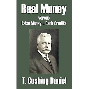 Echt geld ten opzichte van vals geld Bank Credits door Daniel & T. Cushing