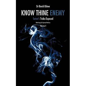 Know Thine Enemy by Ukiwe & Dr David
