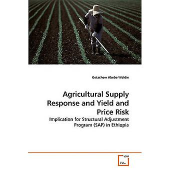 Agrarische aanbod reactie en de opbrengst en de prijsrisico's door Woldie & Getachew Abebe